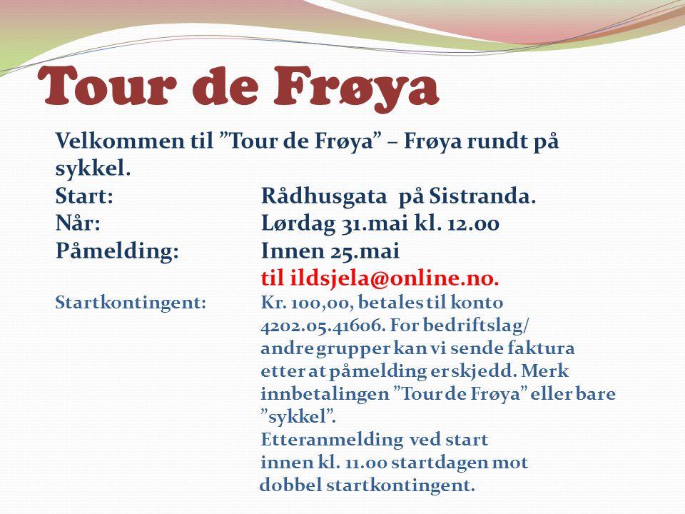 Tour de Frøya Velkommen til Tour de Frøya – Frøya rundt på sykkel.