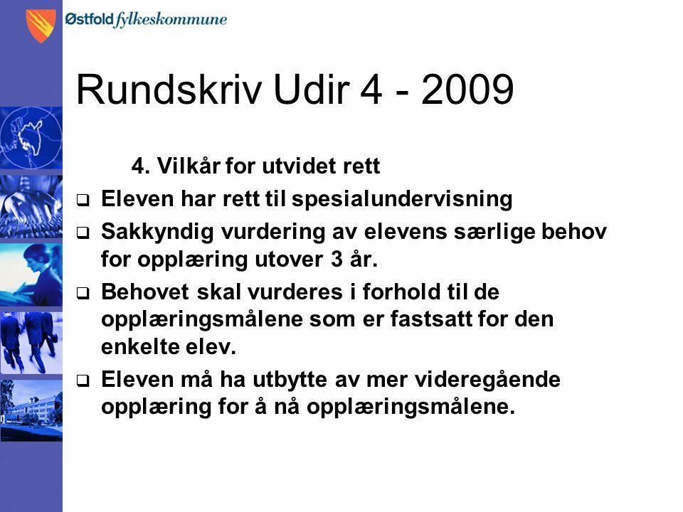 Rundskriv Udir 4 - 2009 4. Vilkår for utvidet rett