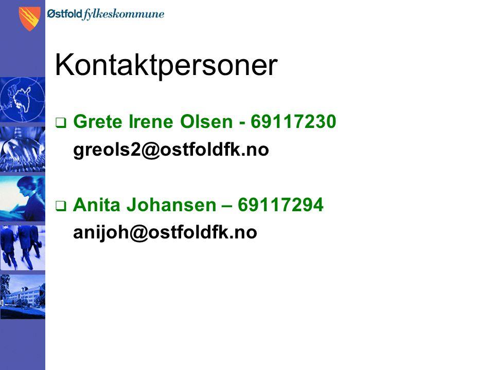 Kontaktpersoner Grete Irene Olsen - 69117230 greols2@ostfoldfk.no