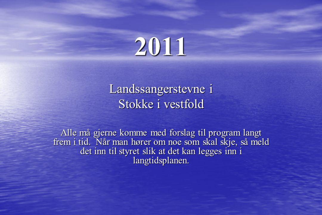 2010 Hovedmålsetting: Syng for oss Landssangerstevne i Bergen