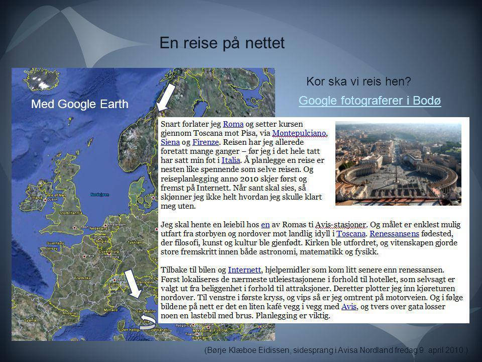En reise på nettet Kor ska vi reis hen Google fotograferer i Bodø