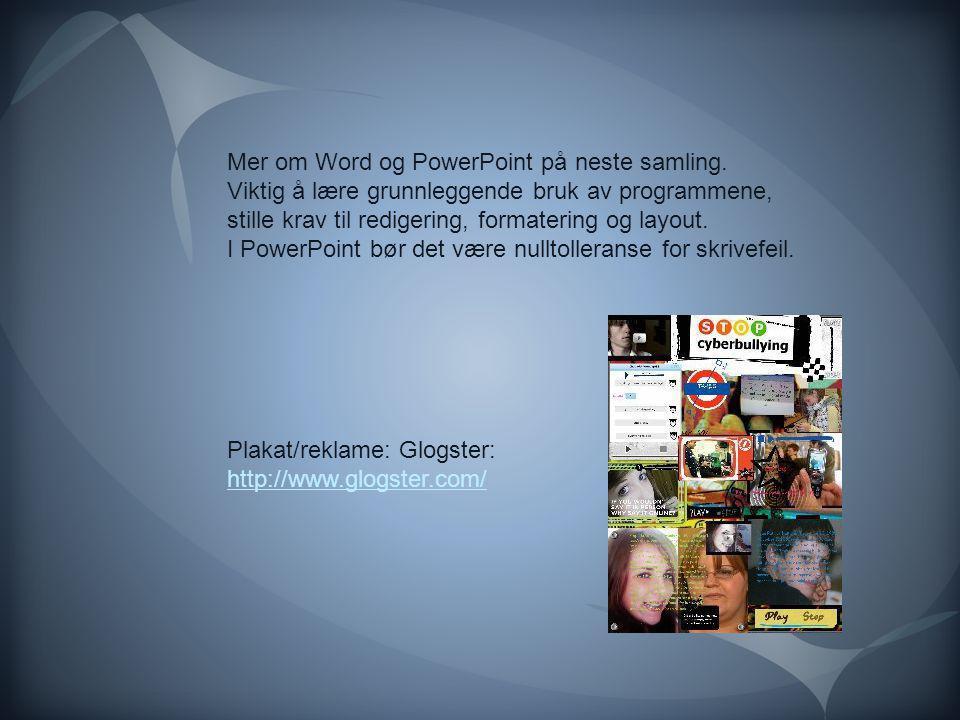 Mer om Word og PowerPoint på neste samling.