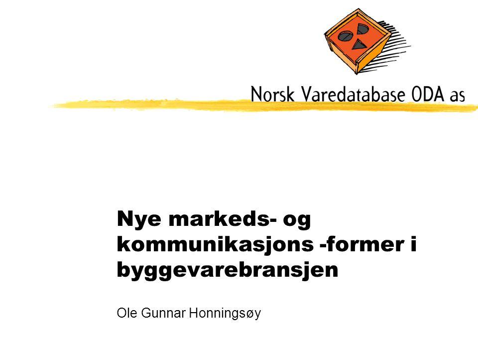 Nye markeds- og kommunikasjons -former i byggevarebransjen