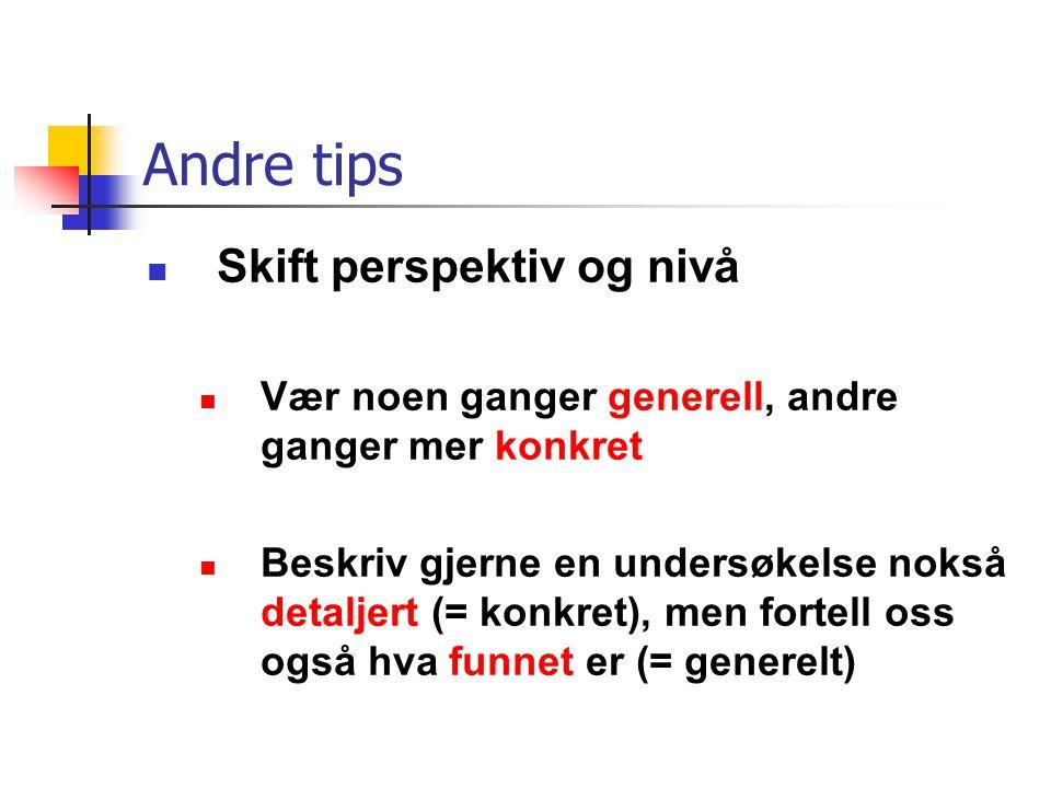 Andre tips Skift perspektiv og nivå