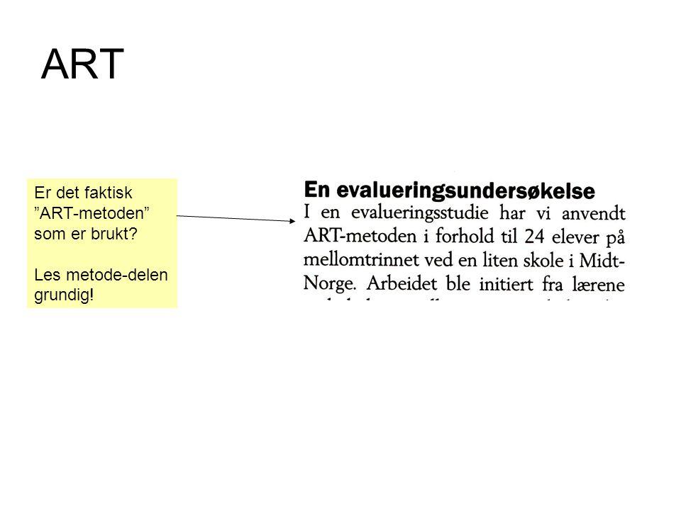 ART Er det faktisk ART-metoden som er brukt Les metode-delen