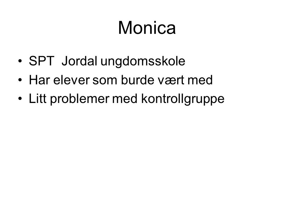 Monica SPT Jordal ungdomsskole Har elever som burde vært med