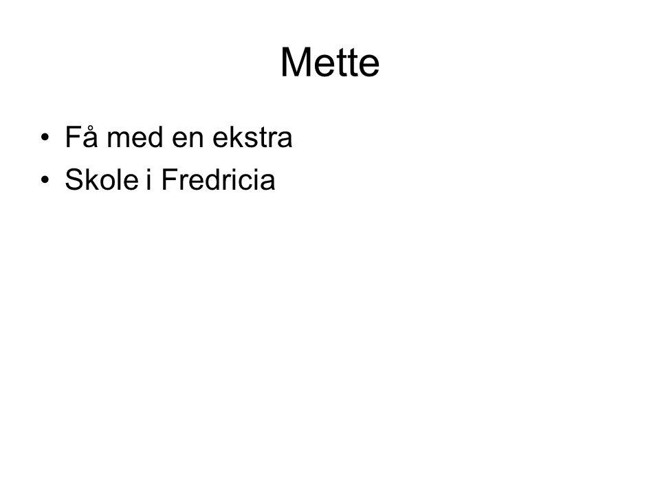 Mette Få med en ekstra Skole i Fredricia