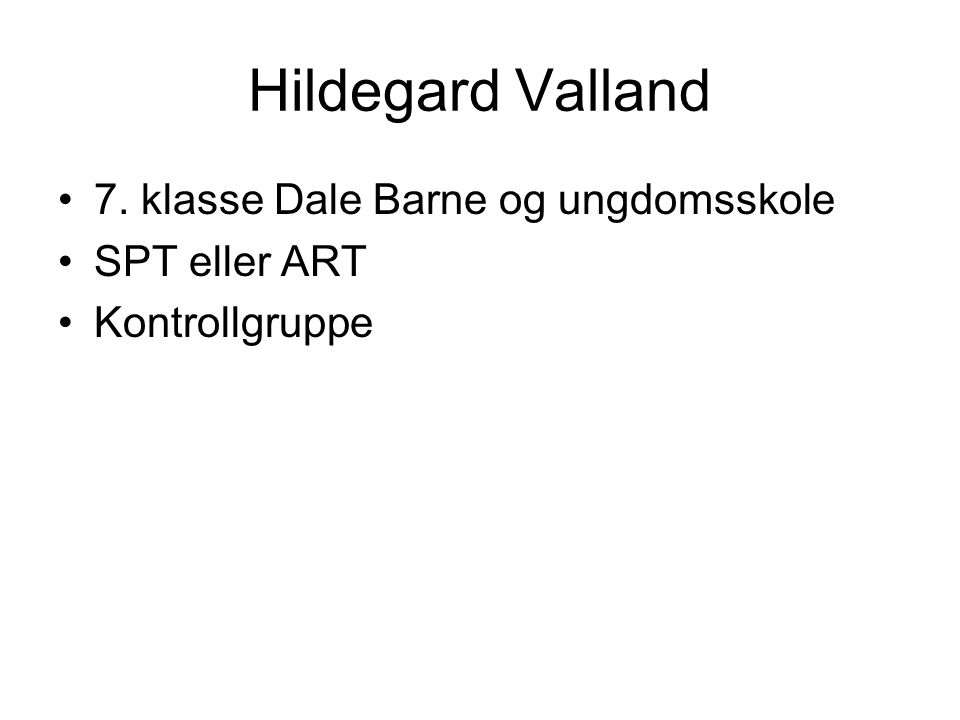 Hildegard Valland 7. klasse Dale Barne og ungdomsskole SPT eller ART