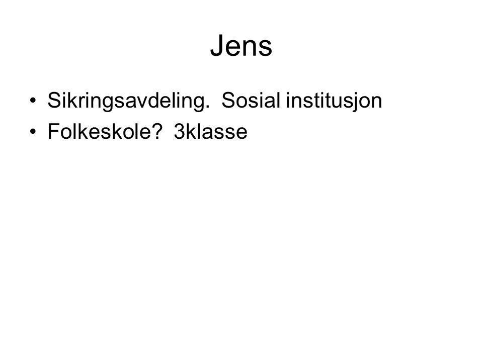 Jens Sikringsavdeling. Sosial institusjon Folkeskole 3klasse