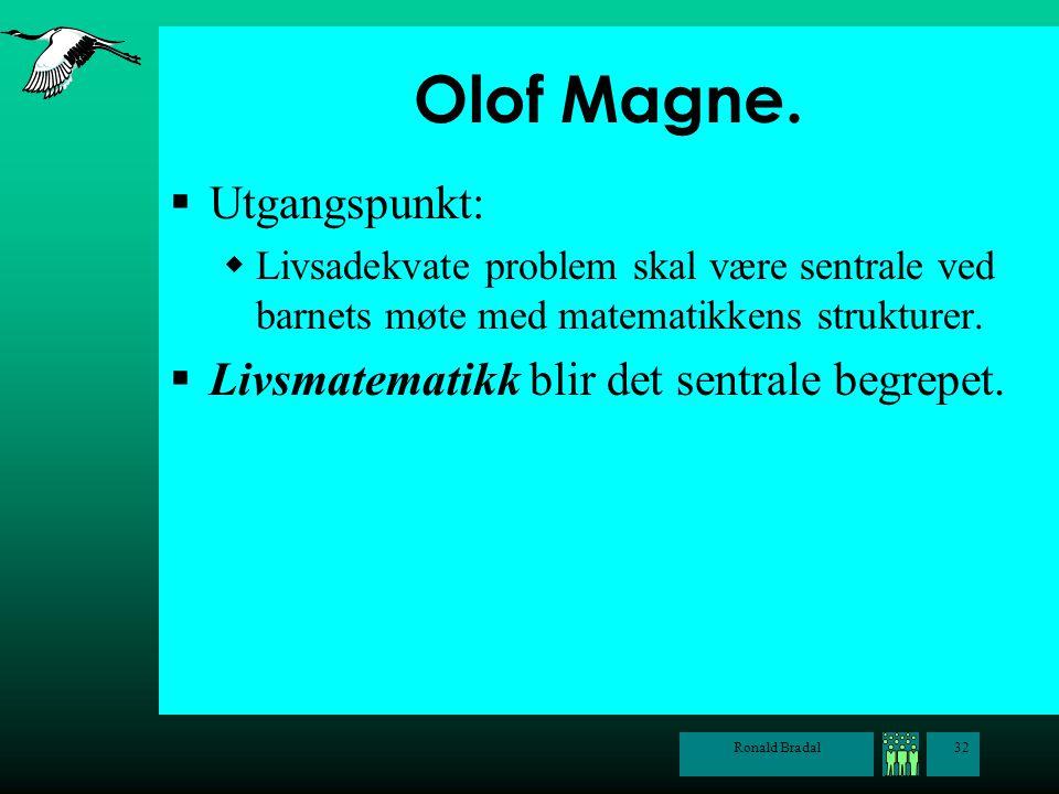 Olof Magne. Utgangspunkt: Livsmatematikk blir det sentrale begrepet.