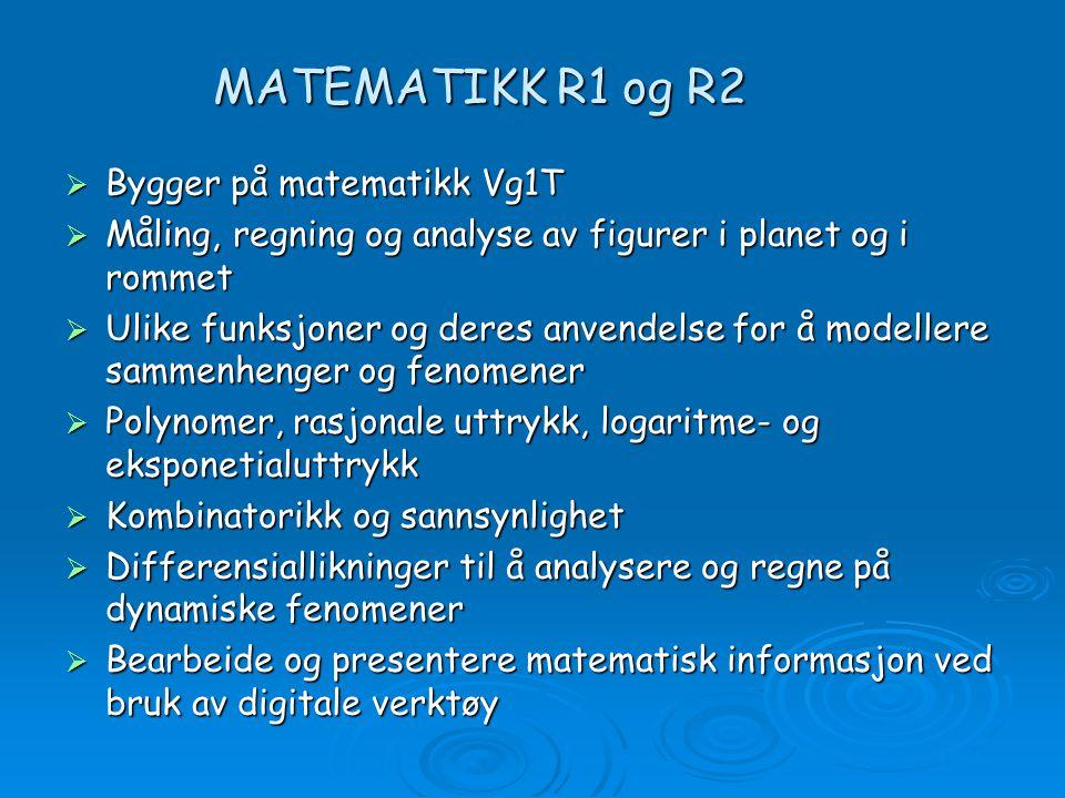 MATEMATIKK R1 og R2 Bygger på matematikk Vg1T