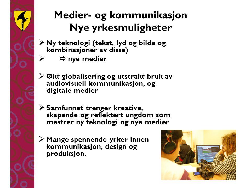 Medier- og kommunikasjon Nye yrkesmuligheter