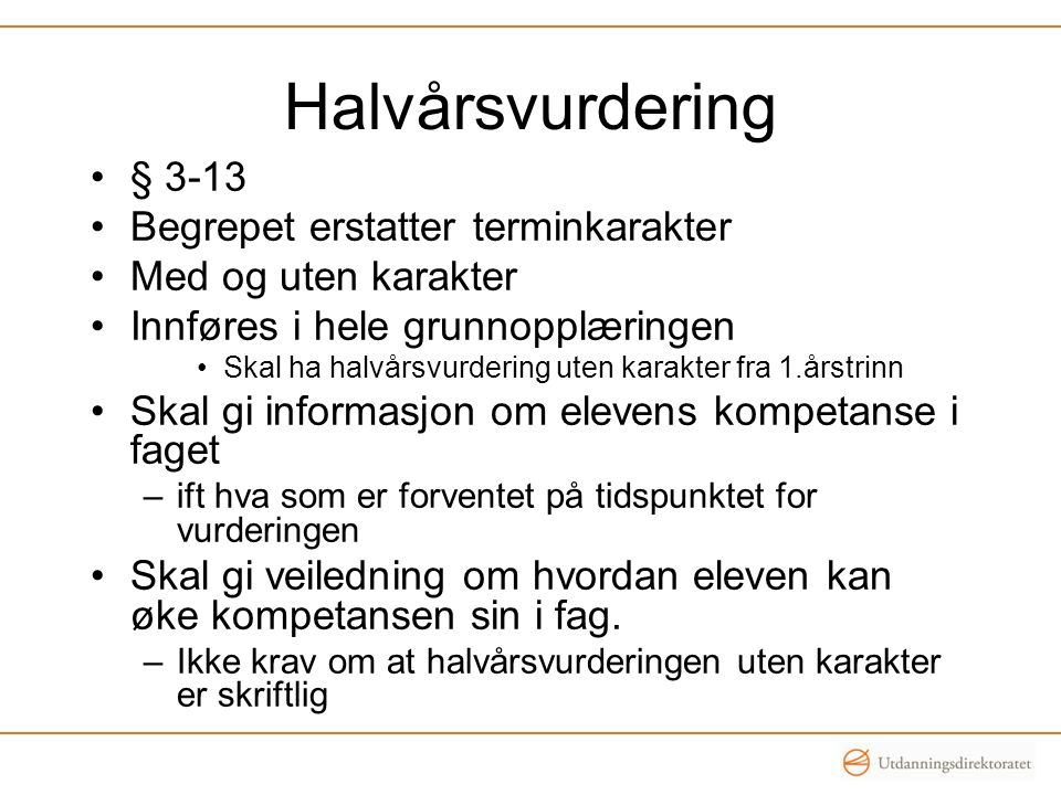 Halvårsvurdering § 3-13 Begrepet erstatter terminkarakter