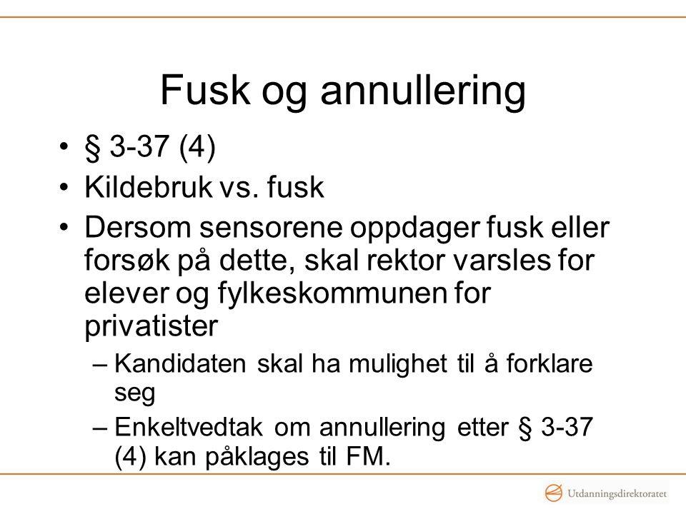 Fusk og annullering § 3-37 (4) Kildebruk vs. fusk