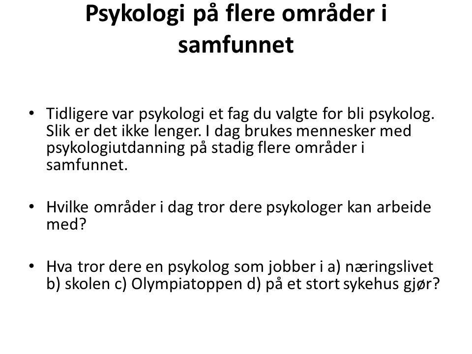 Psykologi på flere områder i samfunnet