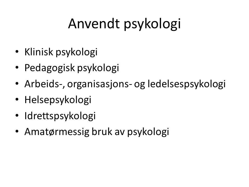 Anvendt psykologi Klinisk psykologi Pedagogisk psykologi