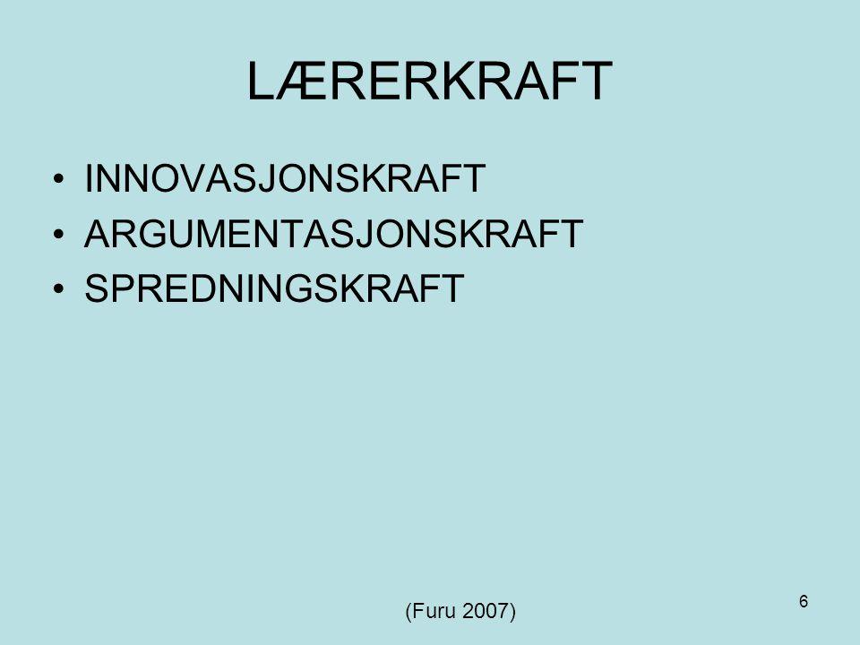 LÆRERKRAFT INNOVASJONSKRAFT ARGUMENTASJONSKRAFT SPREDNINGSKRAFT