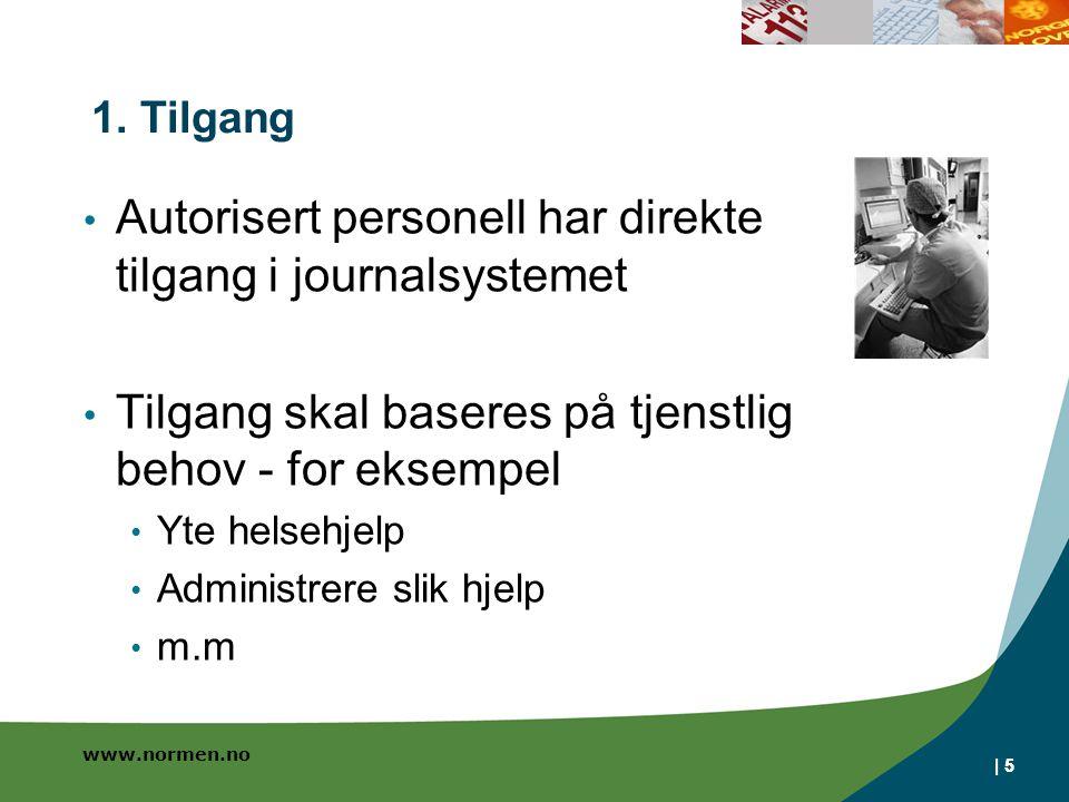 Autorisert personell har direkte tilgang i journalsystemet
