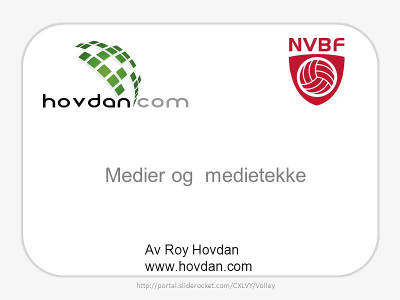 Medier og medietekke Av Roy Hovdan www.hovdan.com