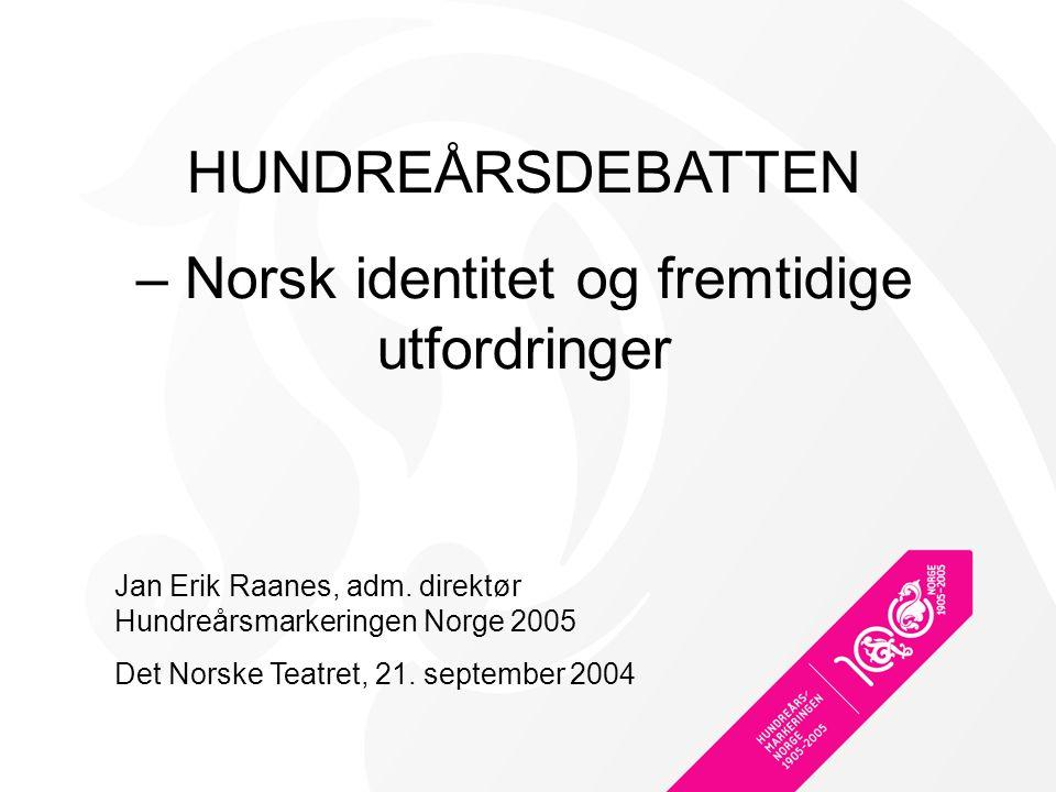 – Norsk identitet og fremtidige utfordringer