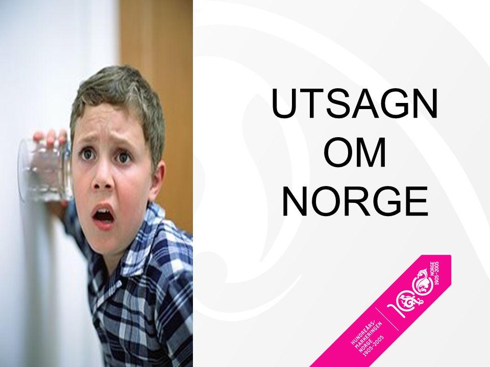 UTSAGN OM NORGE Det er uhyre interessant å se hvilket bilde våre nærmeste allierte i Europa tegner av Norge.