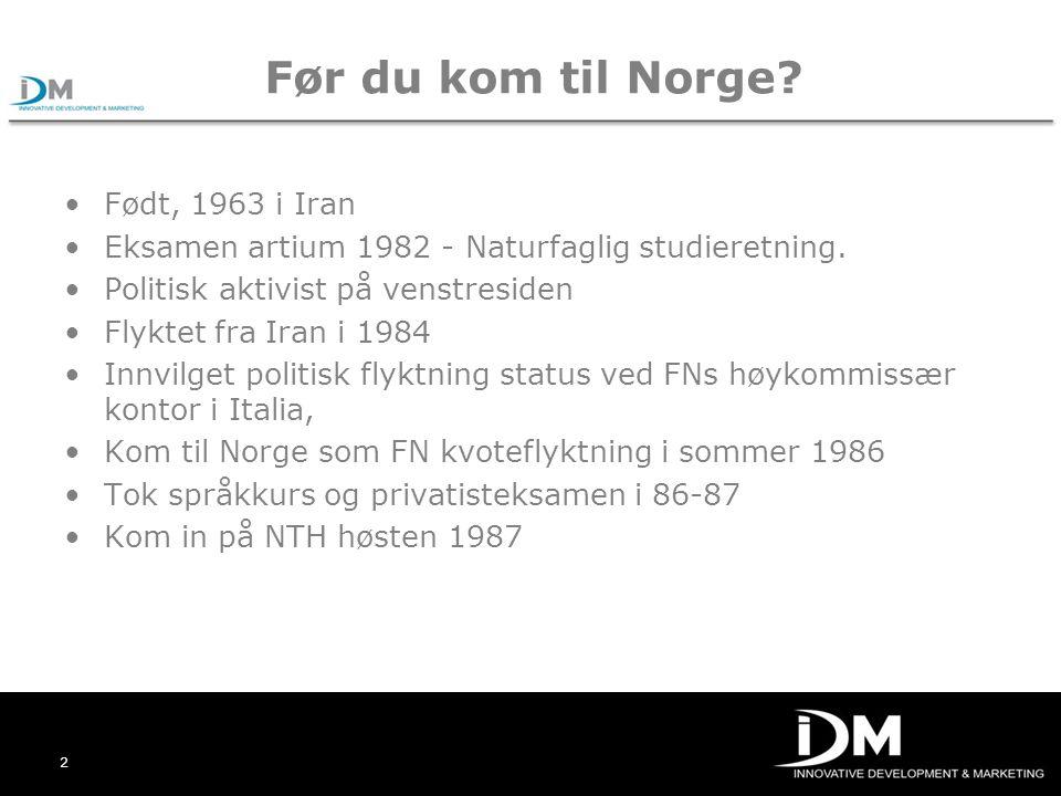 Før du kom til Norge Født, 1963 i Iran