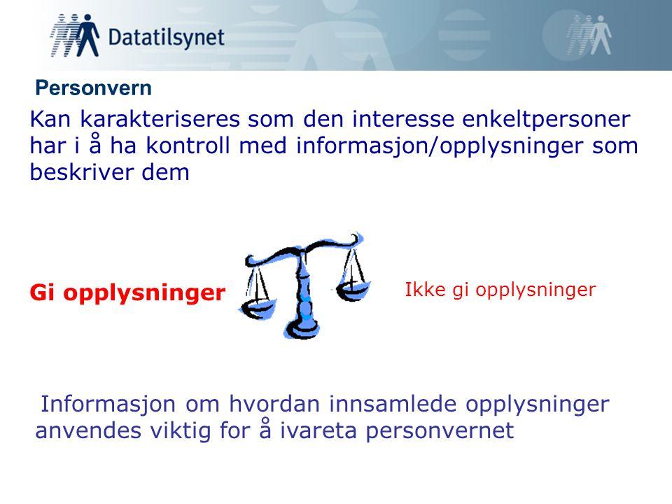 Personvern Kan karakteriseres som den interesse enkeltpersoner har i å ha kontroll med informasjon/opplysninger som beskriver dem.