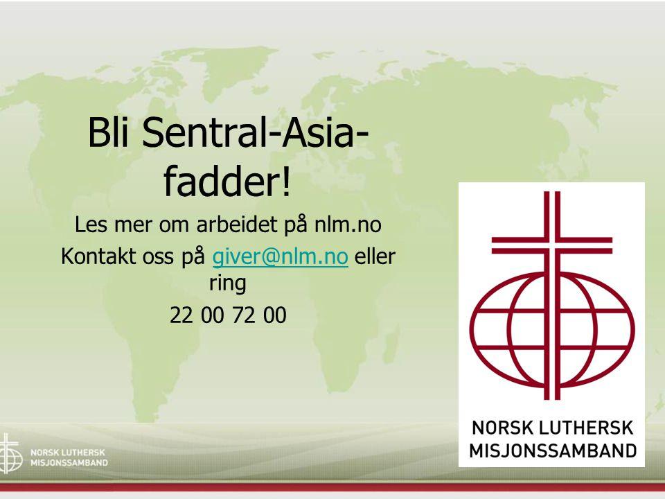 Bli Sentral-Asia- fadder!
