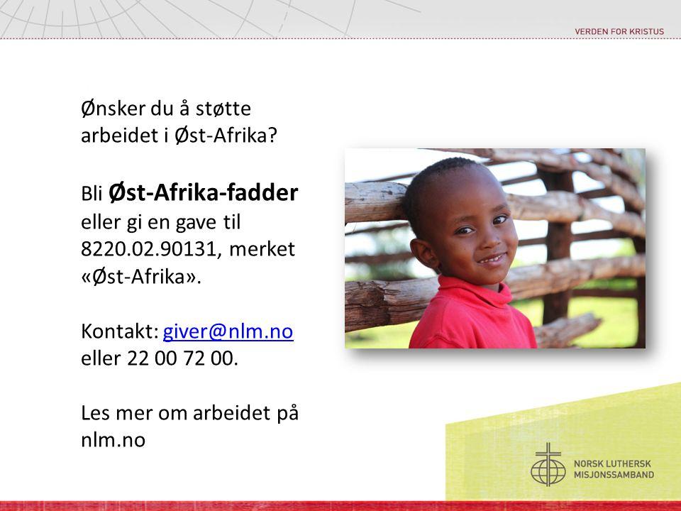 Ønsker du å støtte arbeidet i Øst-Afrika