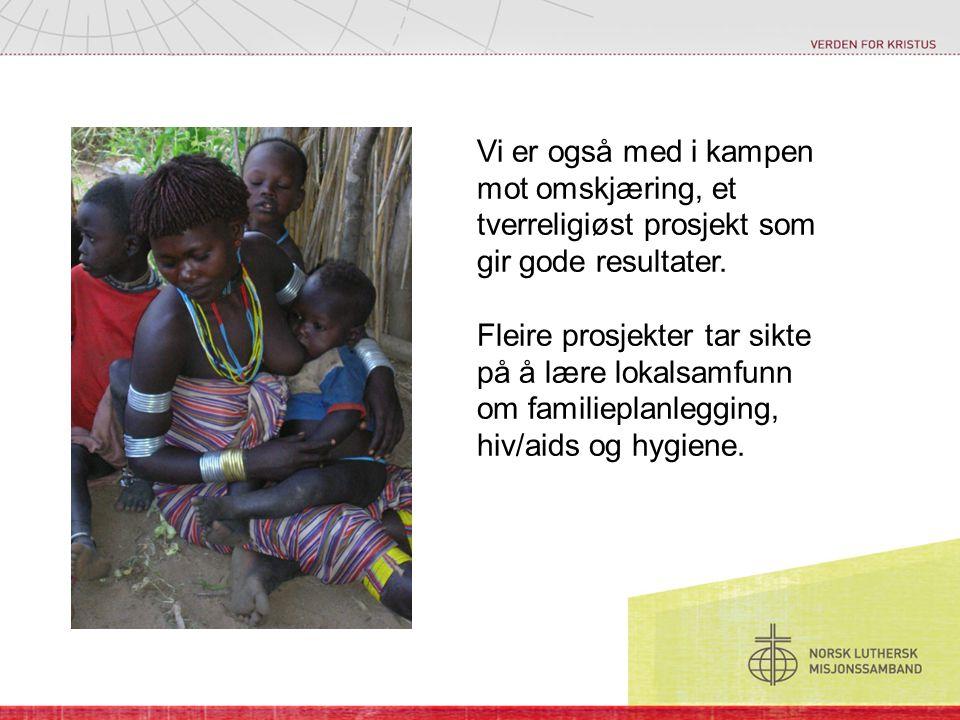 Vi er også med i kampen mot omskjæring, et tverreligiøst prosjekt som gir gode resultater.
