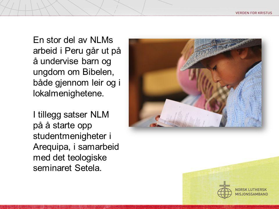 En stor del av NLMs arbeid i Peru går ut på å undervise barn og ungdom om Bibelen, både gjennom leir og i lokalmenighetene.