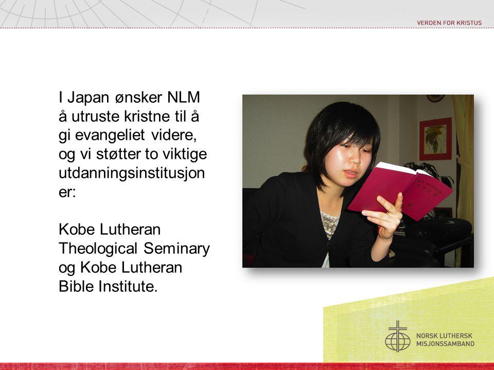 I Japan ønsker NLM å utruste kristne til å gi evangeliet videre, og vi støtter to viktige utdanningsinstitusjoner: