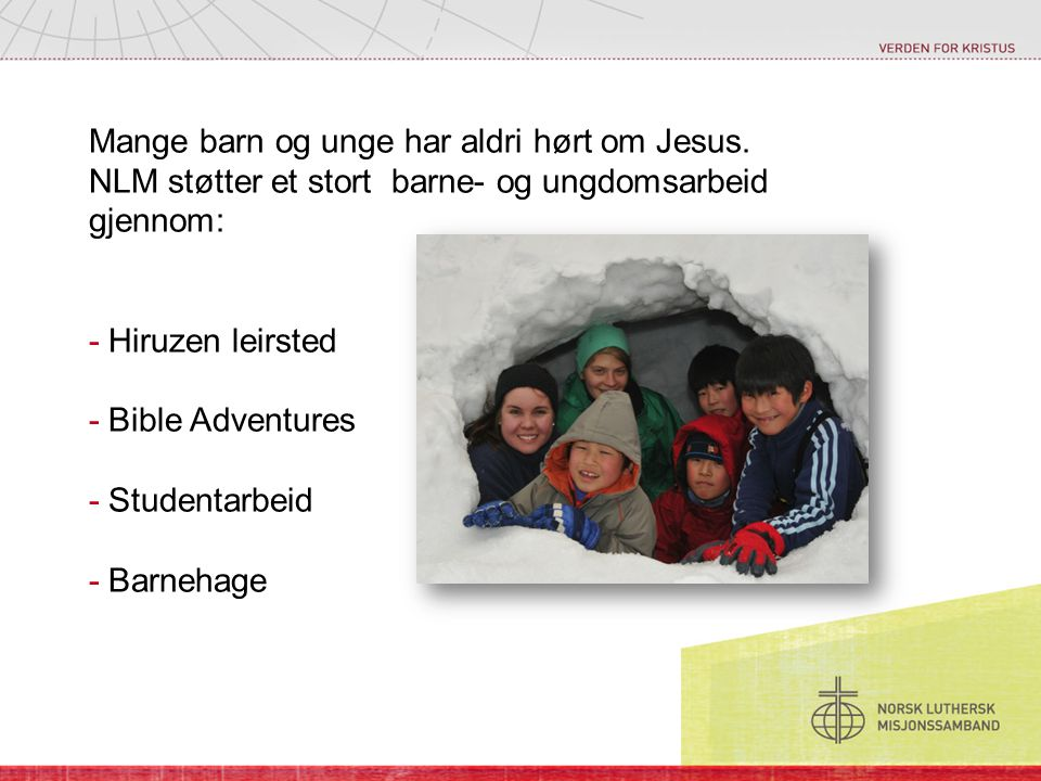 Mange barn og unge har aldri hørt om Jesus.