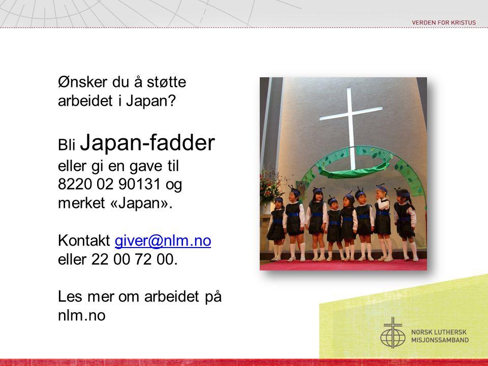 Ønsker du å støtte arbeidet i Japan
