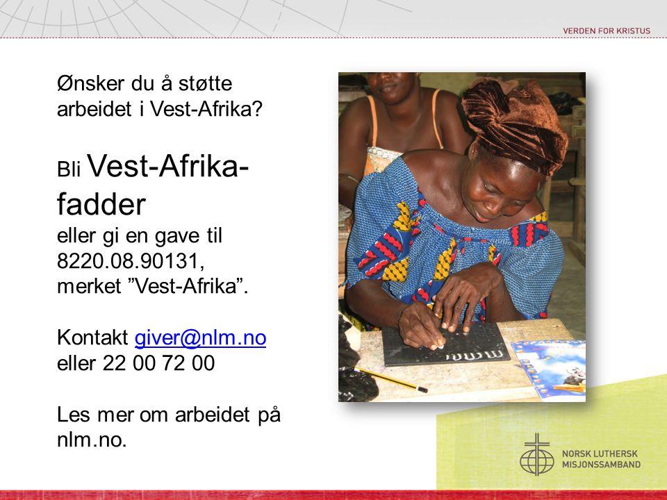 Ønsker du å støtte arbeidet i Vest-Afrika
