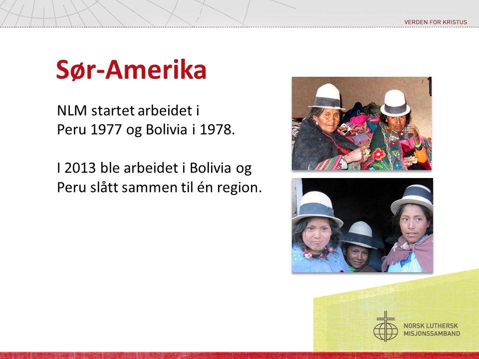 Sør-Amerika NLM startet arbeidet i Peru 1977 og Bolivia i 1978.