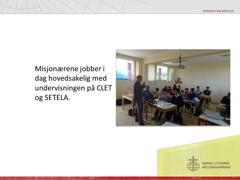 Misjonærene jobber i dag hovedsakelig med undervisningen på CLET og SETELA.
