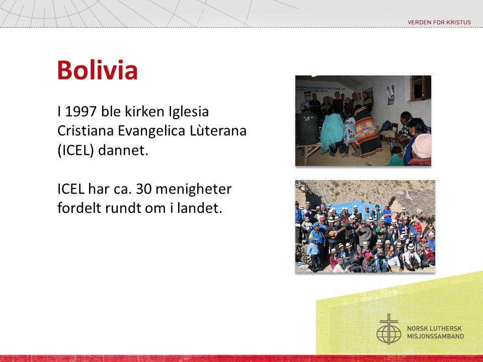 Bolivia I 1997 ble kirken Iglesia Cristiana Evangelica Lùterana (ICEL) dannet.