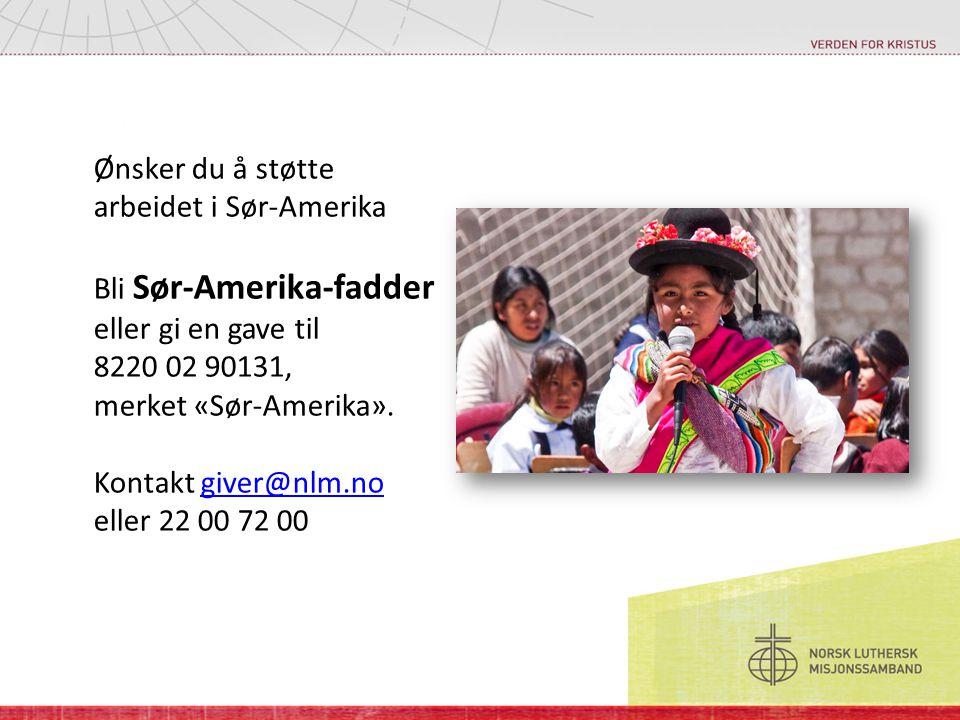 Ønsker du å støtte arbeidet i Sør-Amerika