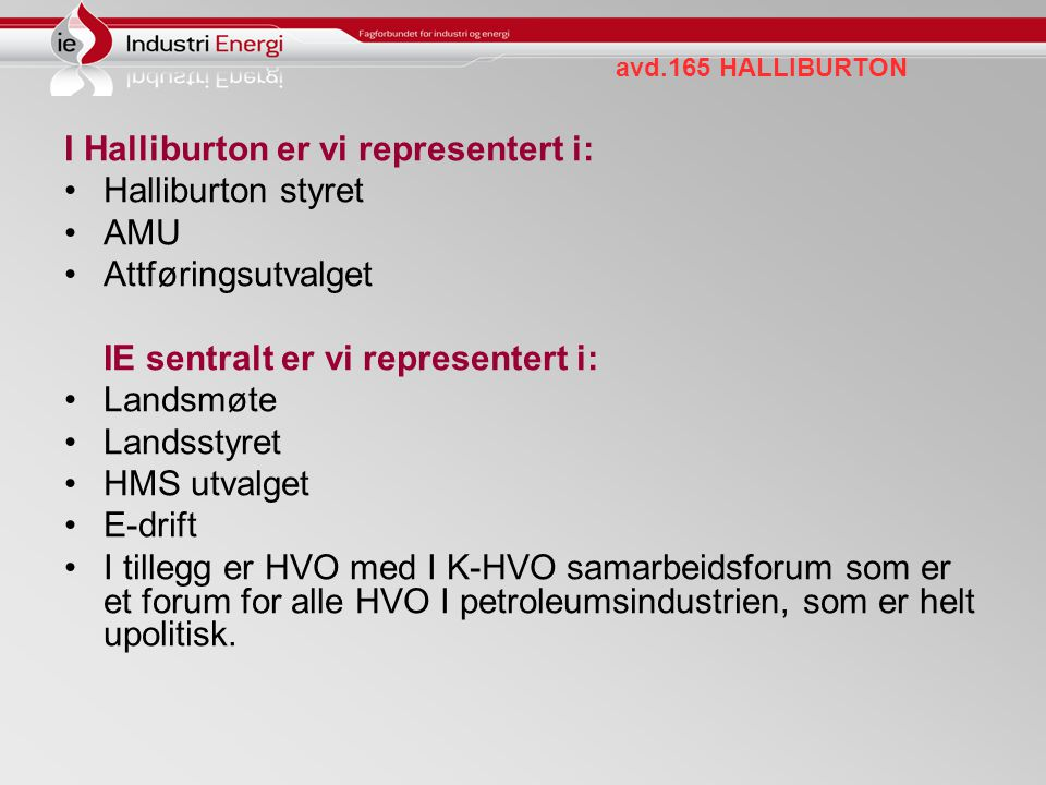 I Halliburton er vi representert i: Halliburton styret AMU