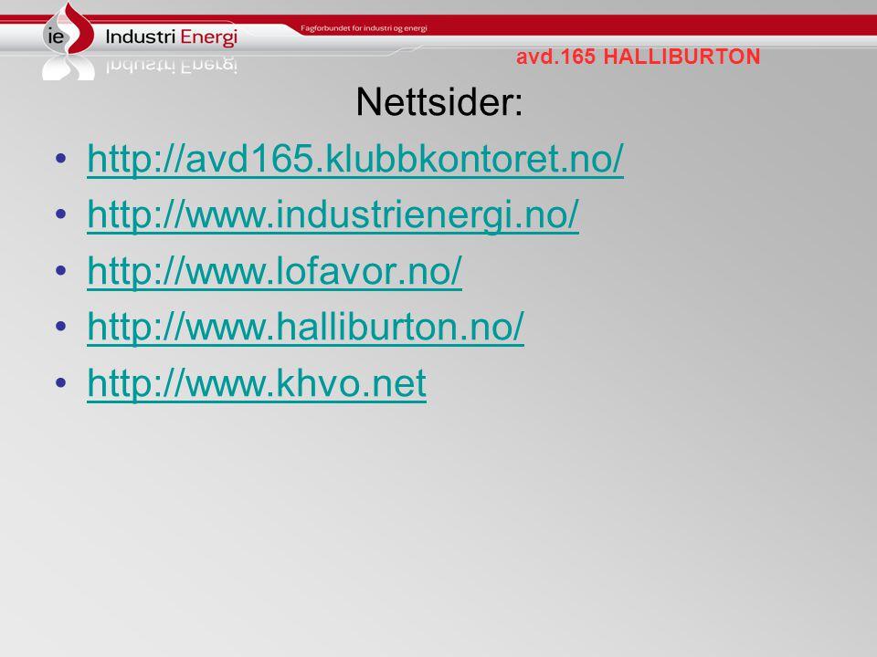 Nettsider: http://avd165.klubbkontoret.no/ http://www.industrienergi.no/ http://www.lofavor.no/ http://www.halliburton.no/