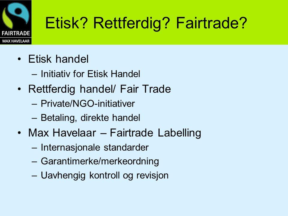 Etisk Rettferdig Fairtrade