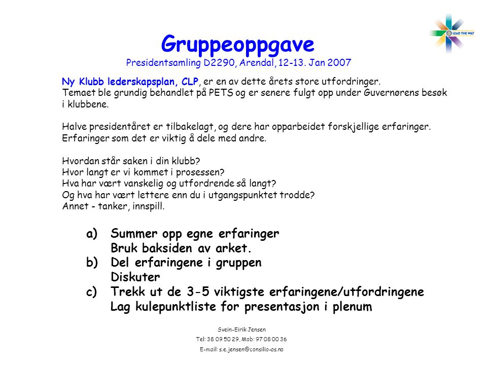 Presidentsamling D2290, Arendal, 12-13. Jan 2007