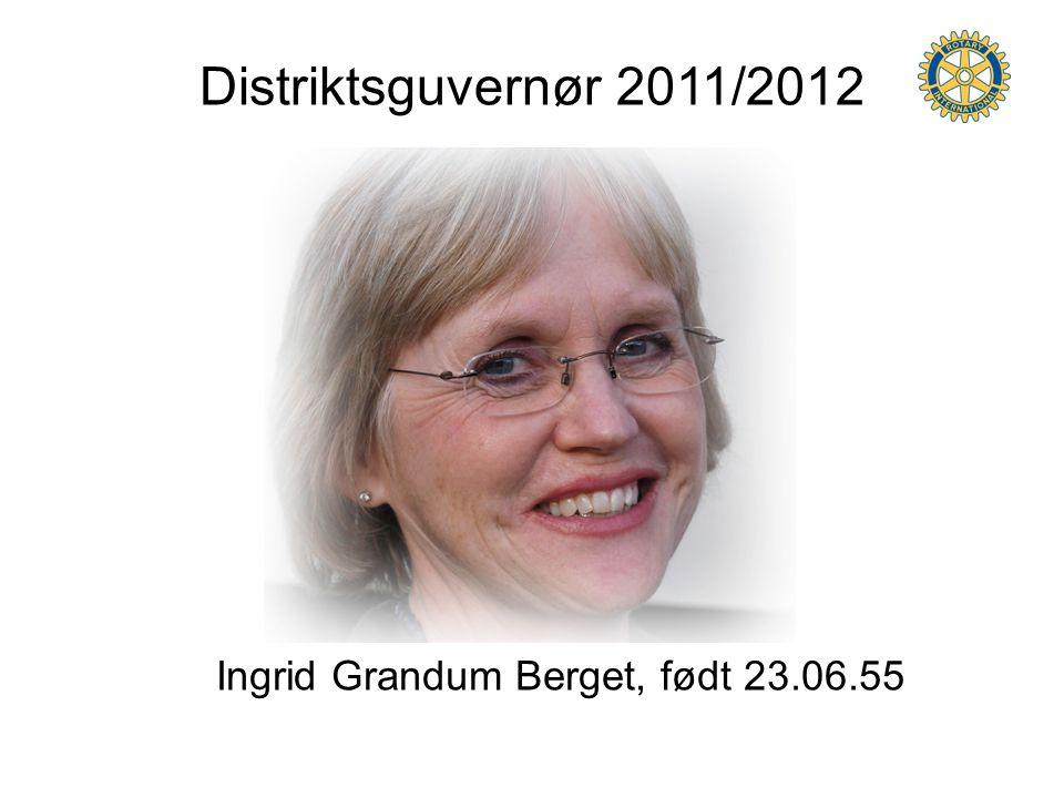 Distriktsguvernør 2011/2012 Ingrid Grandum Berget, født 23.06.55