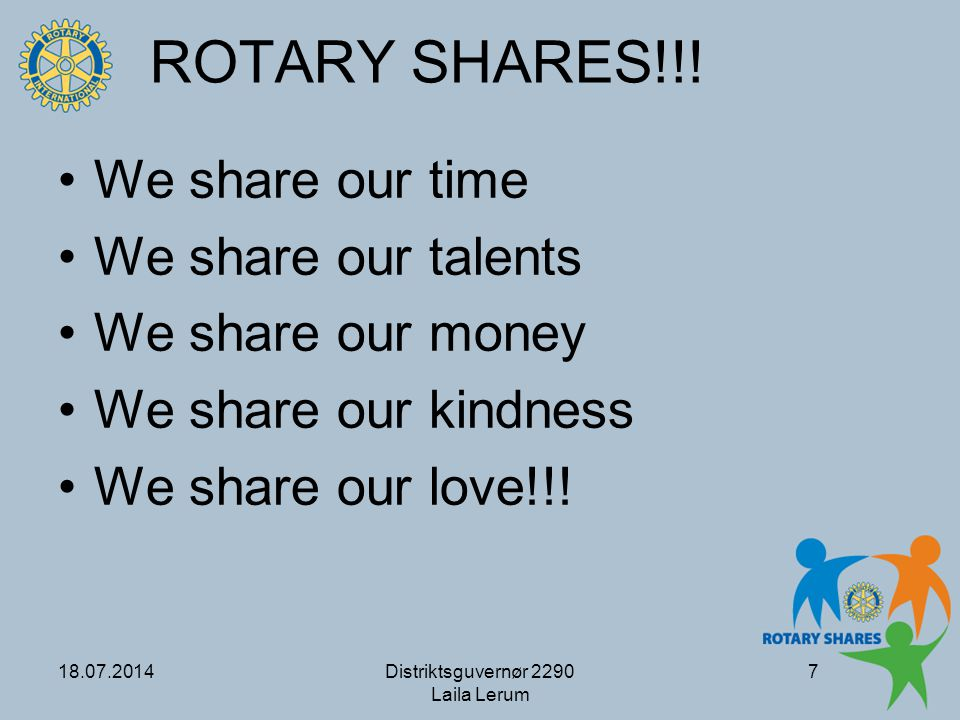 ROTARY SHARES!!! We share our time We share our talents