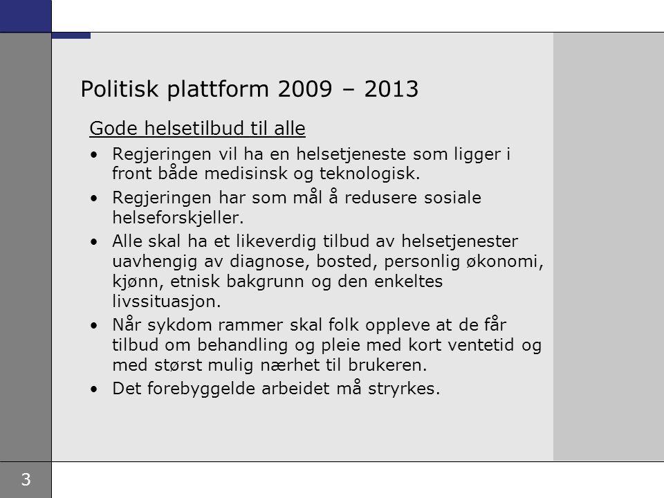 Politisk plattform 2009 – 2013 Gode helsetilbud til alle