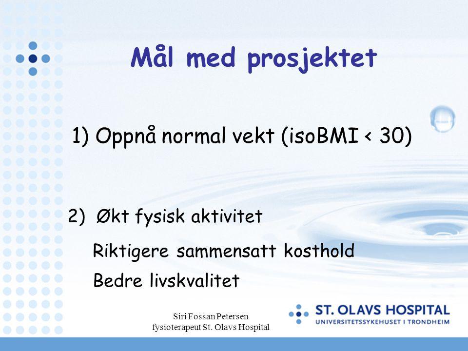 1) Oppnå normal vekt (isoBMI < 30)