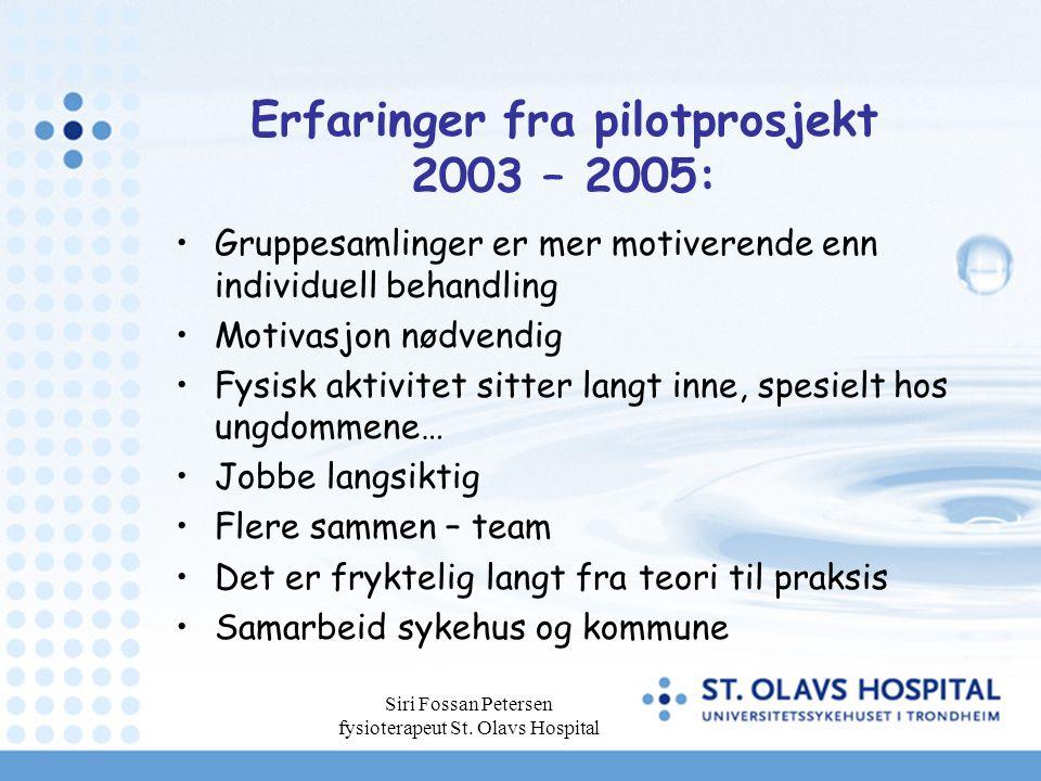 Erfaringer fra pilotprosjekt 2003 – 2005: