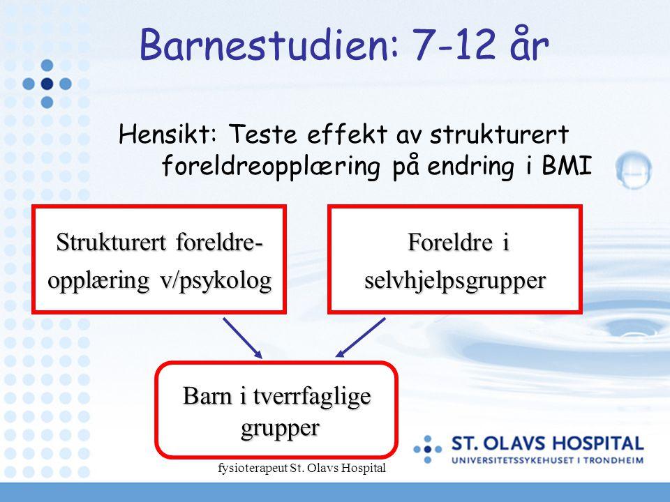 Barnestudien: 7-12 år Hensikt: Teste effekt av strukturert foreldreopplæring på endring i BMI. Strukturert foreldre-