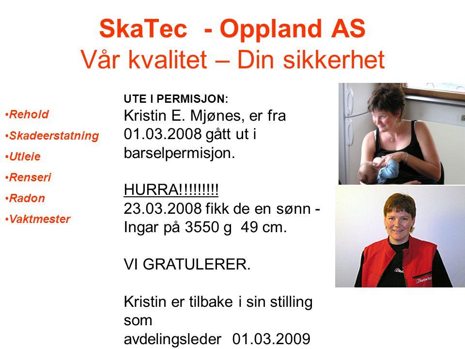 SkaTec - Oppland AS Vår kvalitet – Din sikkerhet